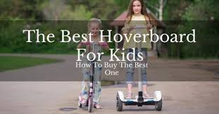 Hoverboard for kids To Buy In 2018